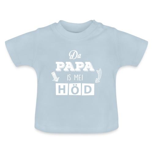Vorschau: Da Papa is mei Höd - Baby T-Shirt