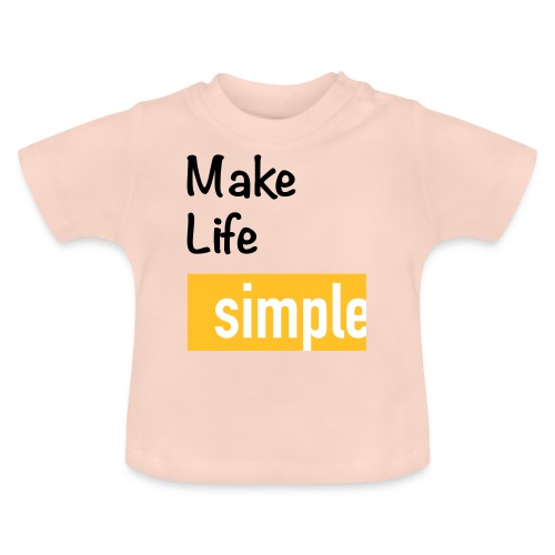 Make Life Simple - T-shirt Bébé