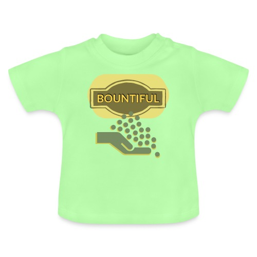 Bountiful - Baby T-Shirt