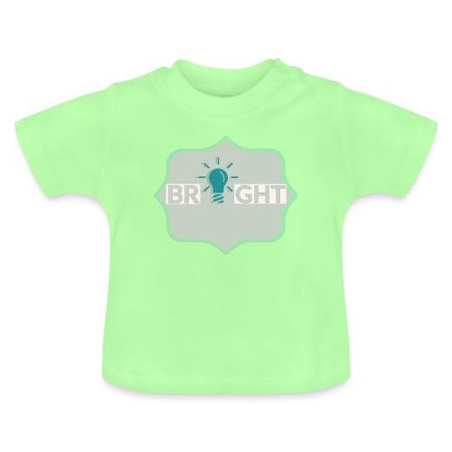 bright - Baby T-Shirt