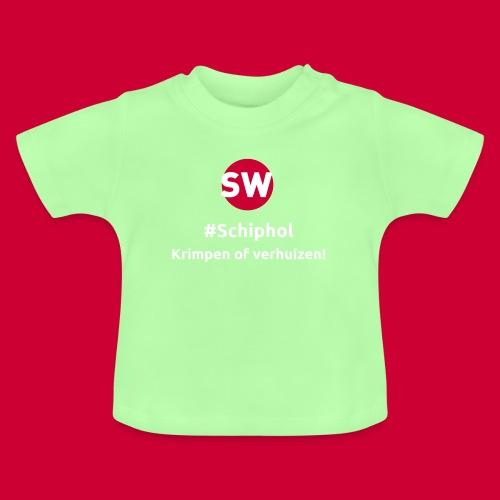 #Schiphol - krimpen of verhuizen! - Baby T-shirt