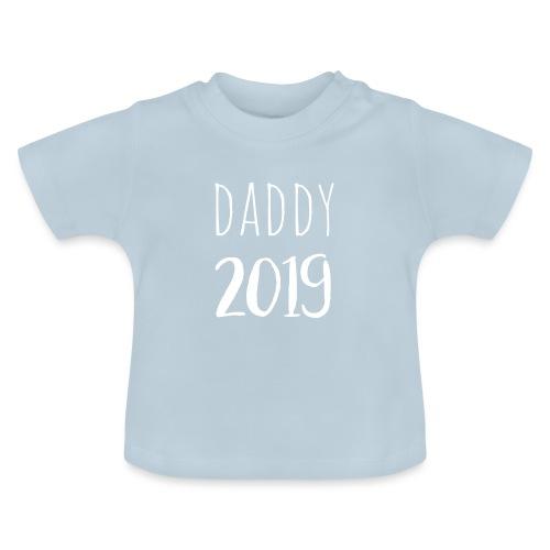 Daddy 2019 - Baby T-Shirt