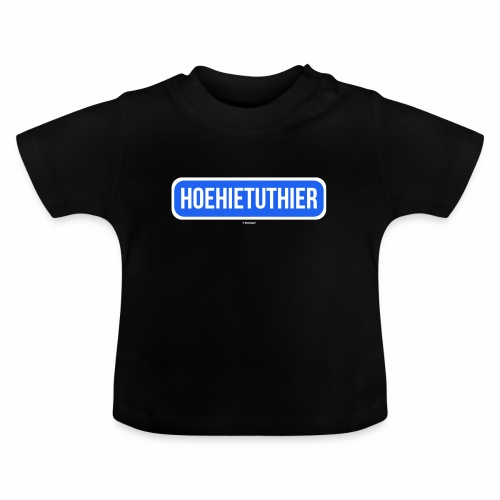 Hoehietuthier - Baby T-shirt