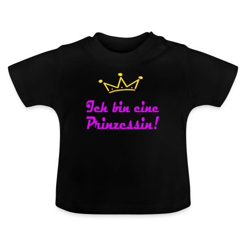ICH BIN EINE PRINZESSIN - Baby T-Shirt