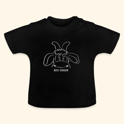 Bock schauen - weiß - Baby T-Shirt