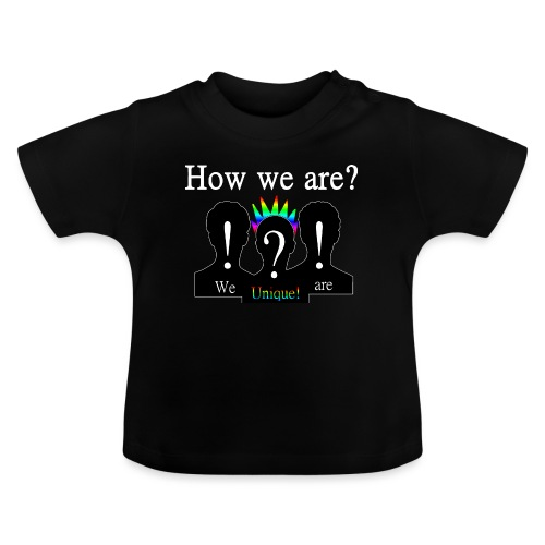 How we are? We are unique! Bunt - Baby T-Shirt