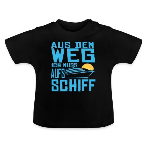 SuK - Aus dem Weg ich muss aufs Schiff - Baby T-Shirt