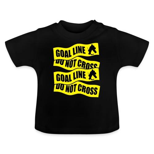 Ice Hockey - Goal Line Do Not Cross - Baby T-Shirt