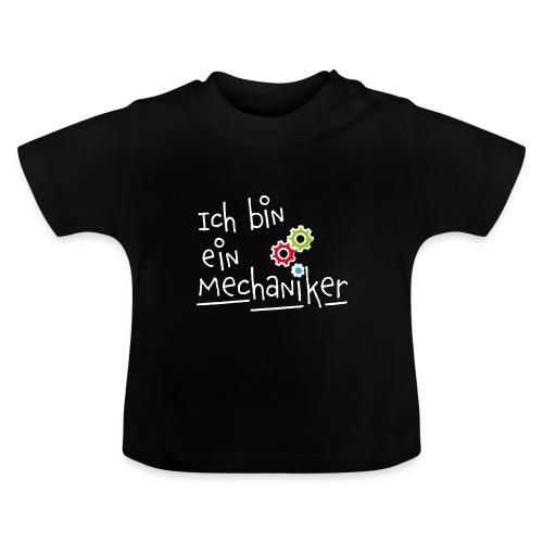Ich bin ein... Mechaniker - Baby T-Shirt