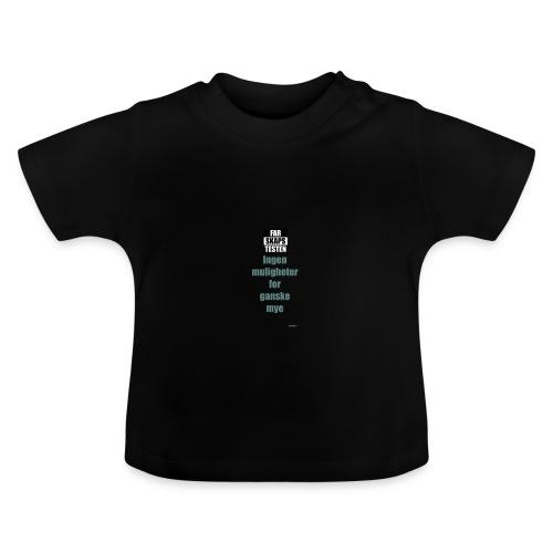 Ingen mulighet for ganske mye - Baby-T-skjorte