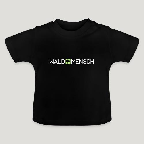Waldmensch - Baby T-Shirt