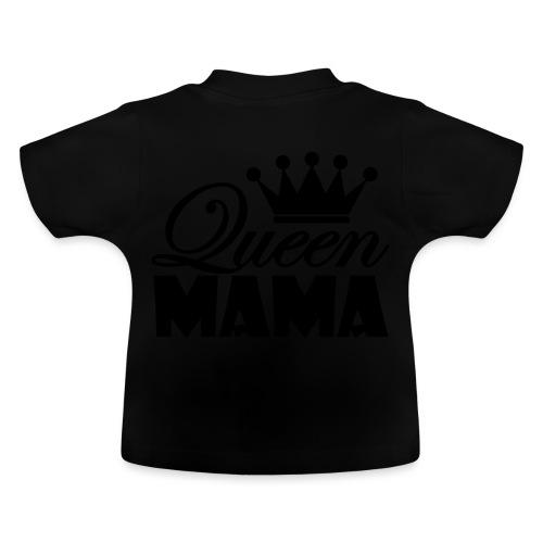 queenmama - Baby T-Shirt