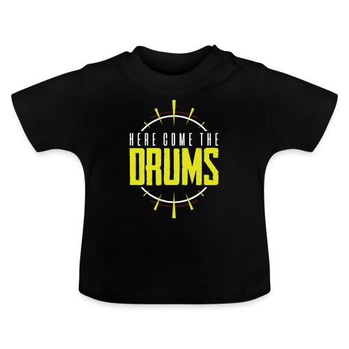 Here come the drums - Baby T-Shirt