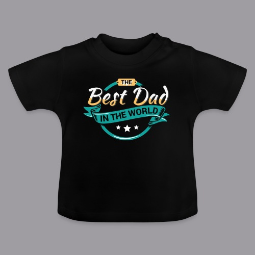 Best Dad In The World II - Baby T-Shirt
