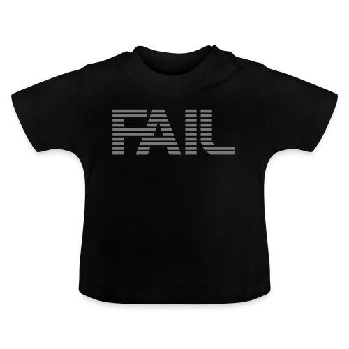FAIL - Baby T-Shirt