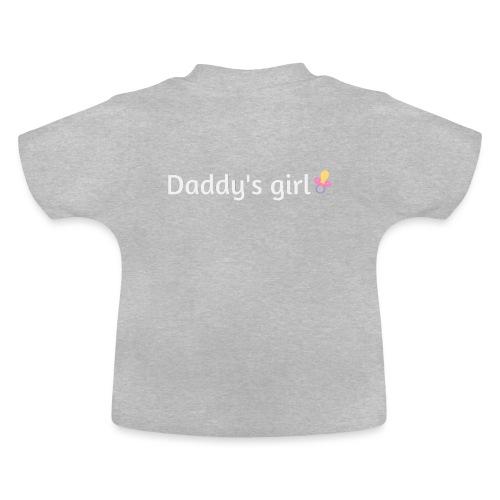 Daddy's girl - Baby T-Shirt