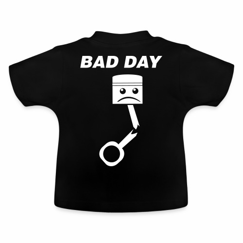 Bad Day - Baby T-Shirt