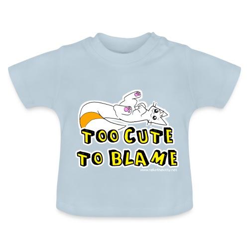 Too Cute To Blame - Baby T-Shirt