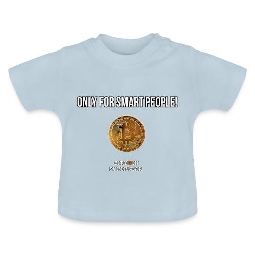 Only for smart people - Maglietta per neonato