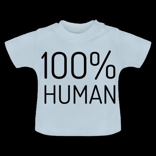 100% Human - Baby T-shirt