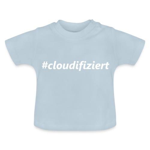 #Cloudifiziert white - Baby T-Shirt