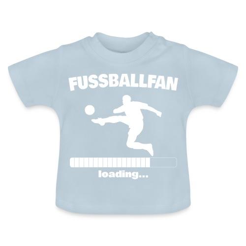 Fussballfan loading... Baby Motiv - Baby T-Shirt