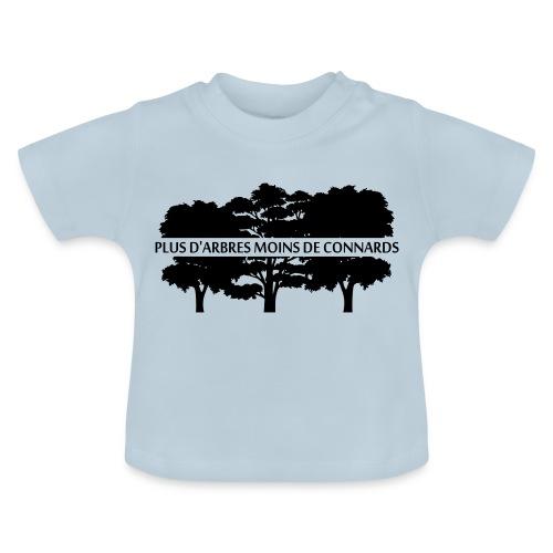 Plus d'Arbres Moins de Connards - T-shirt Bébé