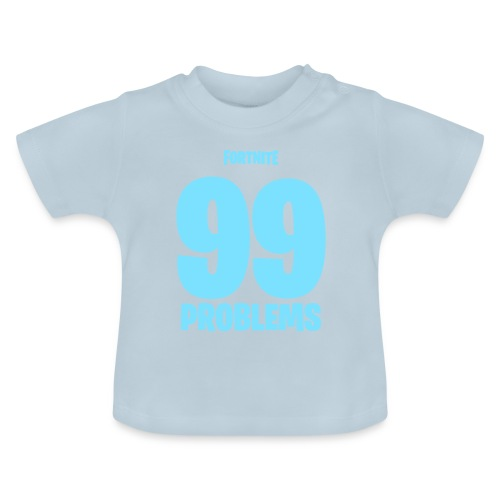 Fortnite 99 Problems - Baby T-Shirt