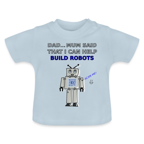 I Can Help Build Robots! - Baby T-Shirt