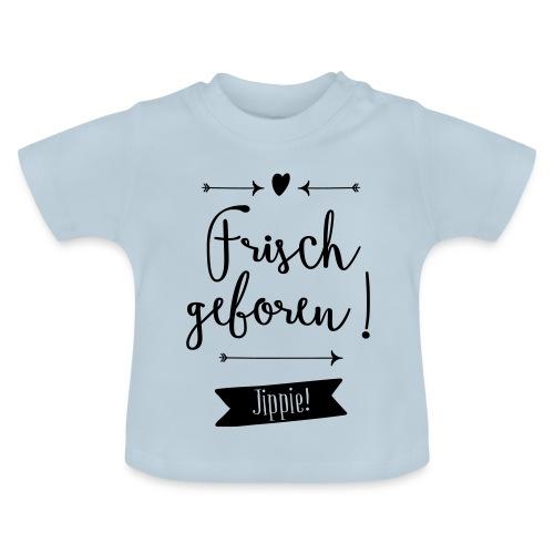 Frisch geboren - Babymotiv - Baby T-Shirt