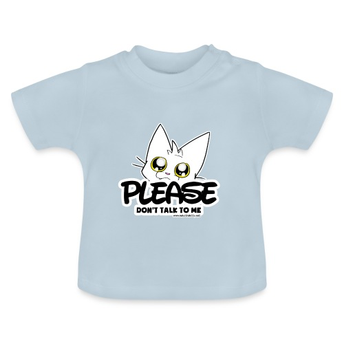 Please Don't Talk To Me - Baby T-Shirt
