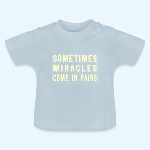 Sometimes Miracles Come In Pairs (Modern) - Baby T-shirt