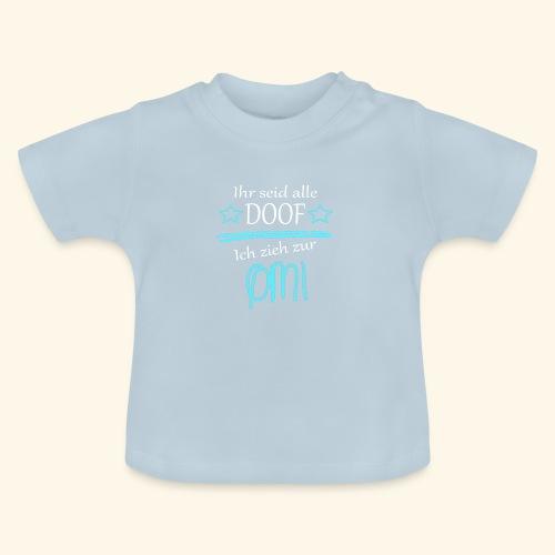 Ich zieh zur Omi - Baby T-Shirt