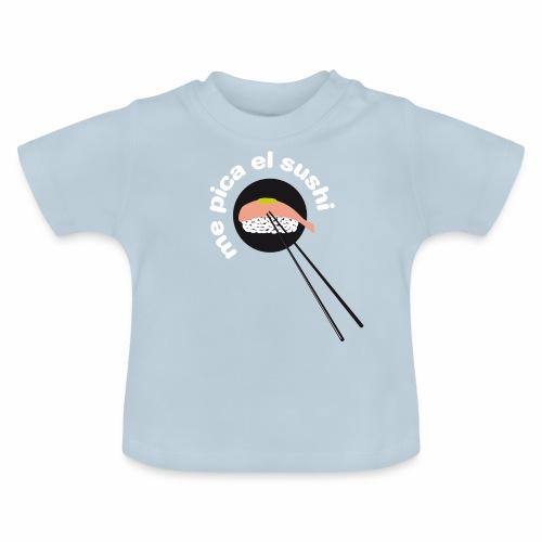 Me pica el sushi - Camiseta bebé