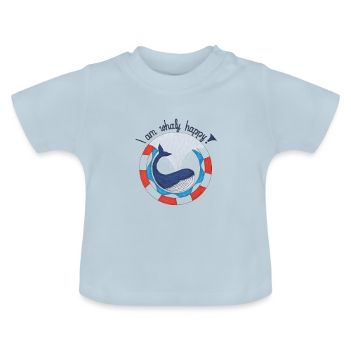 I am whaly happy! - Baby T-Shirt