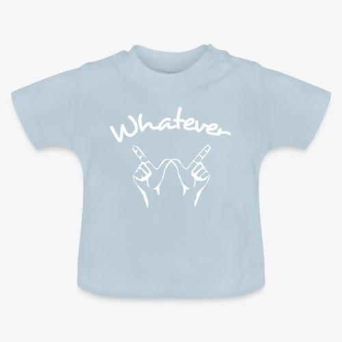 Whatever - T-shirt Bébé