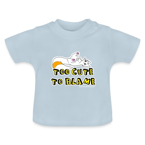 Too Cute To Blame - Baby T-Shirt