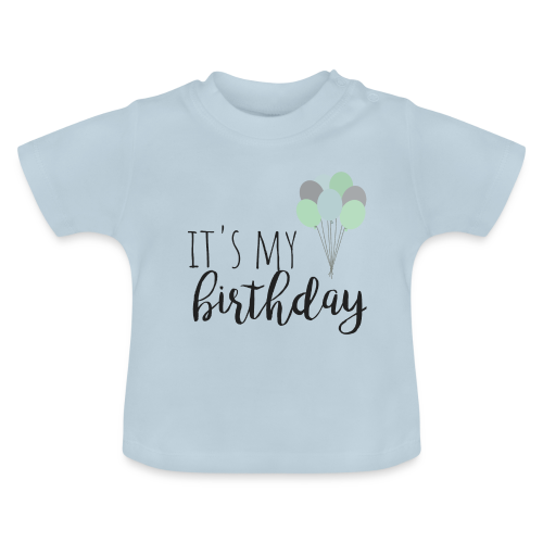 it's my birthday - Baby T-Shirt