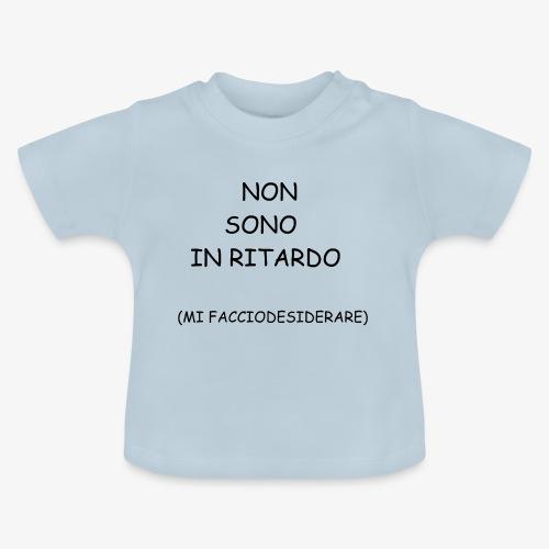 Non è ritardo. - Maglietta per neonato
