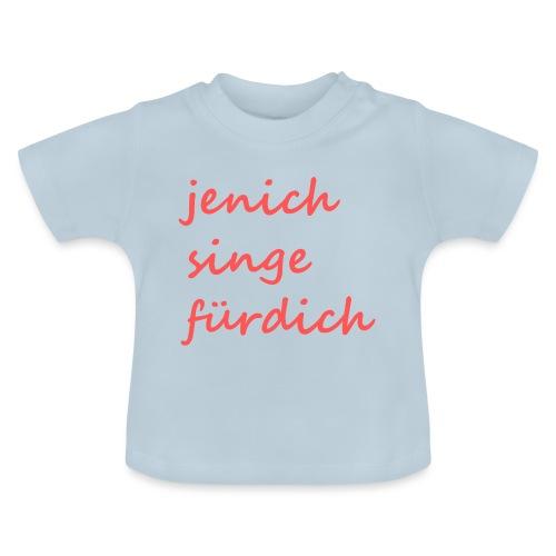 jen ich singe für dich - Baby T-Shirt