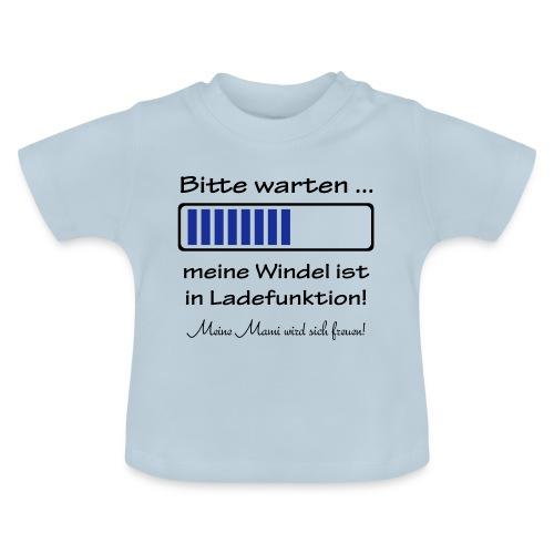 Bitte Warten ... meine Windel ist in Ladefunktion - Baby T-Shirt