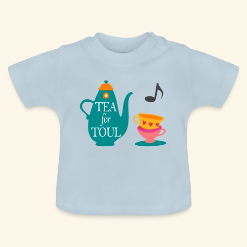 Tea for Toul - T-shirt Bébé