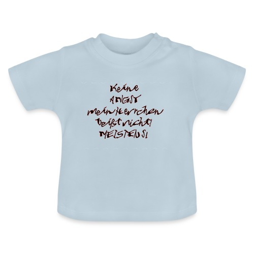 keine Angst mein Herrchen beißt nicht - Baby T-Shirt