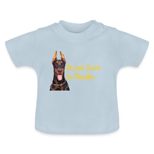 Dobermann - Der beste Freund des Menschen - Baby T-Shirt