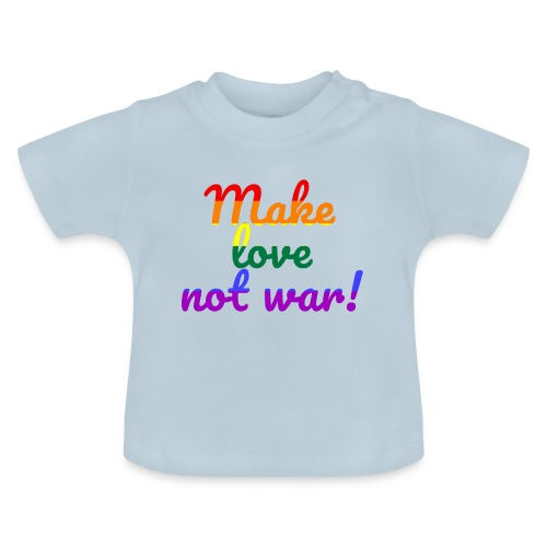 make love not war - Baby T-Shirt