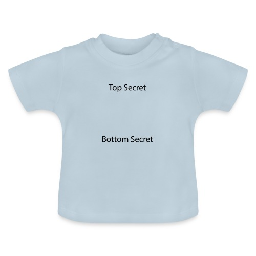 Top Secret / Bottom Secret - Baby T-Shirt