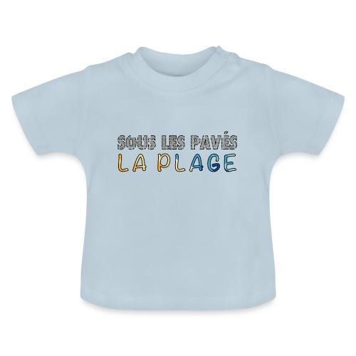 Sous les pavés, la plage - T-shirt Bébé