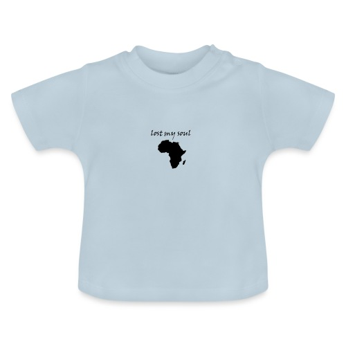 lost my soul in africa - Baby T-Shirt