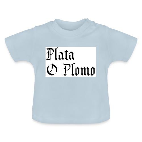 Plata o plomo - T-shirt Bébé