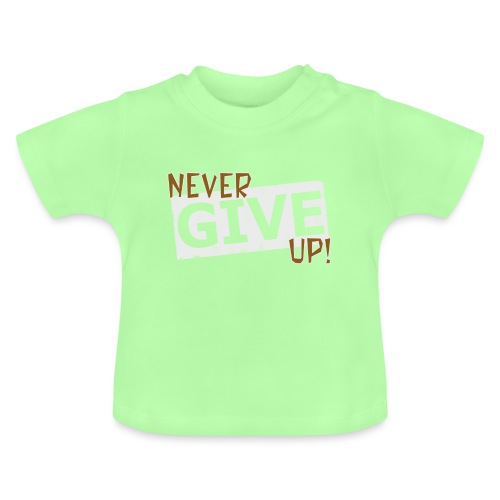 Never Give Up - Vauvan t-paita